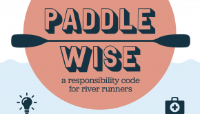 NRS and American Whitewater have launched a new campaign called Paddle Wise. Paddle Wise aims to educate and inform those new to the sport of outdoor paddling to help maintain a clean and healthy wilderness for us to keep exploring as paddlers.